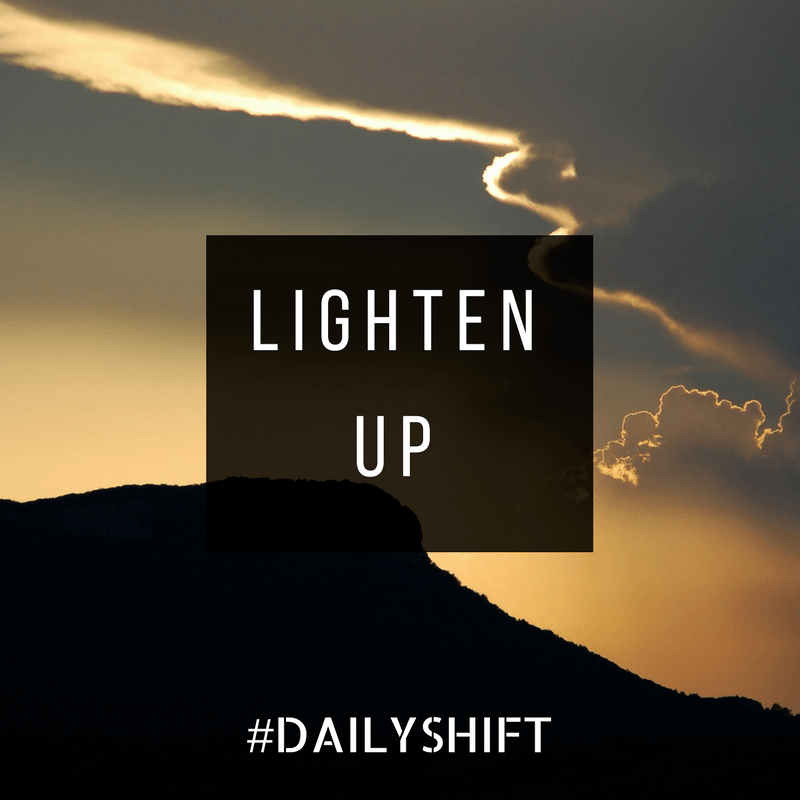 Daily Shift: Lighten Up - Self Care Mastery