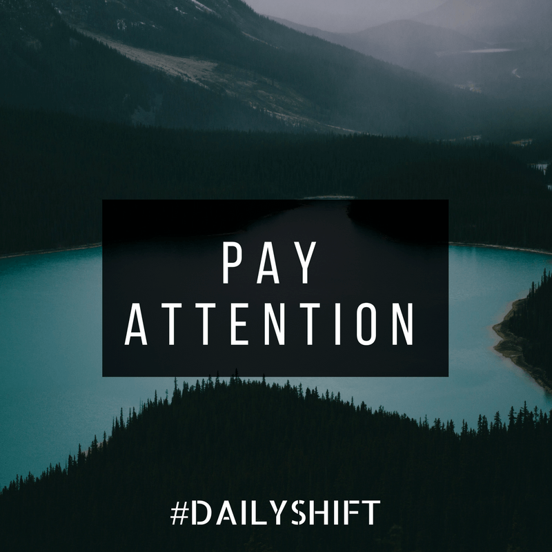 Daily Shift - Attention