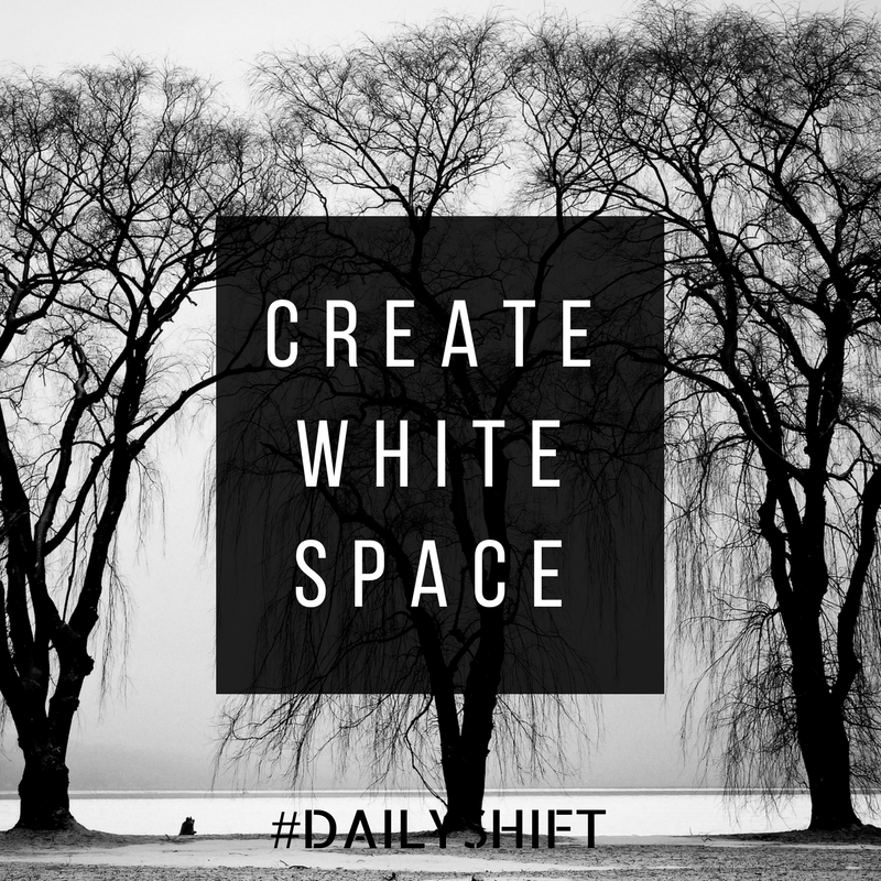 Daily Shift - White Space