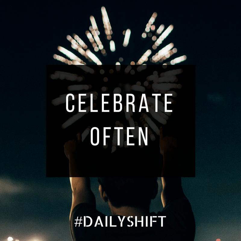 Daily Shift - Celebrate Often